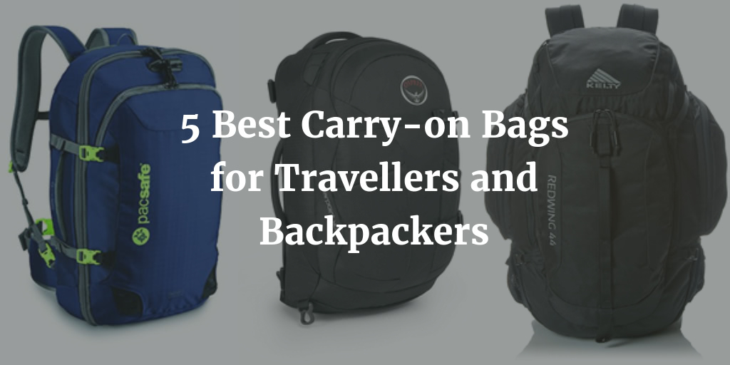 5 Best Carry-on Bags for Travelers and Backpackers in 2021