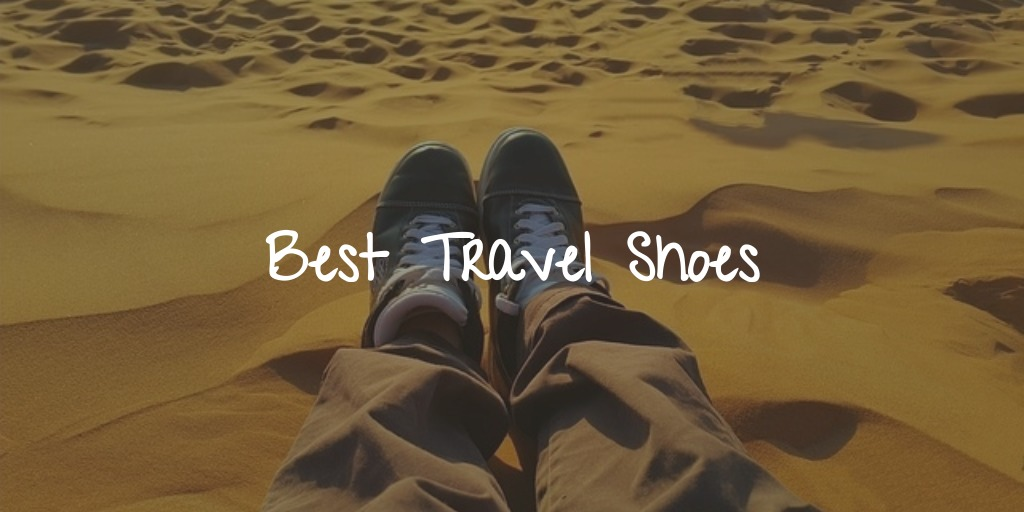 The Best Comfortable Travel Shoes in 2021