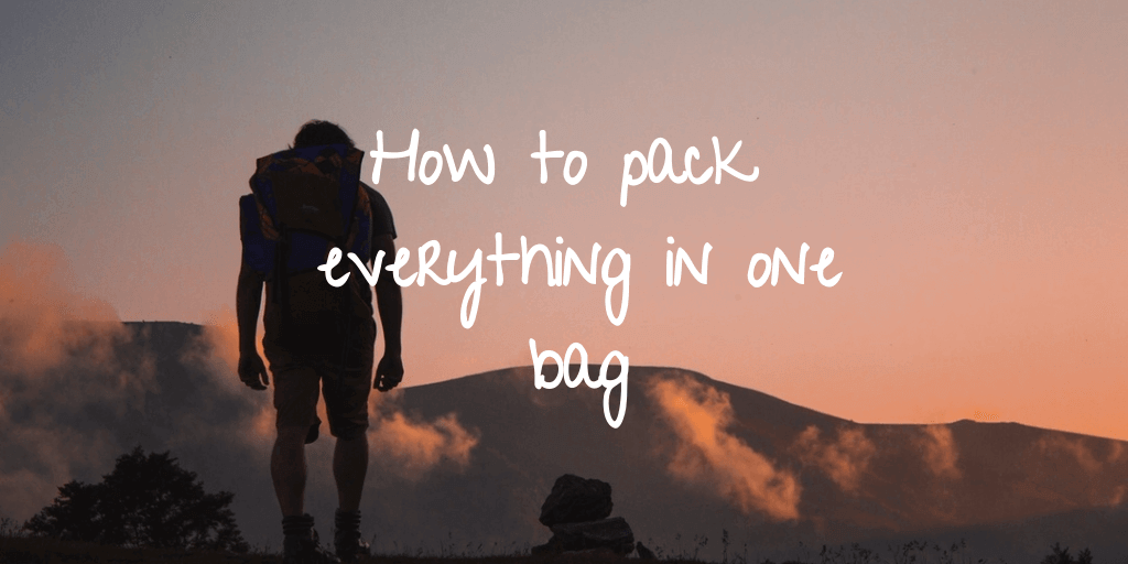 How to Fit Everything in One Bag? in 2021