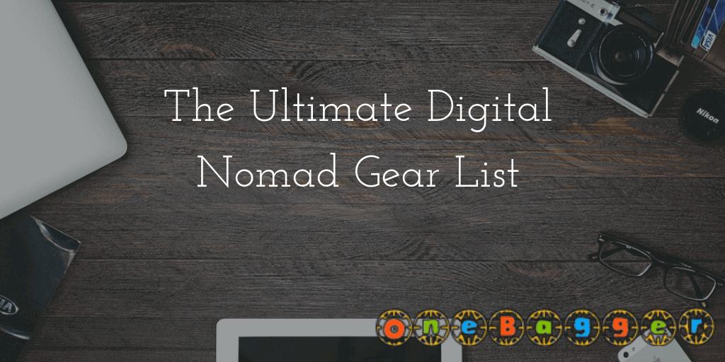 The Complete Digital Nomad Packing List in 2021