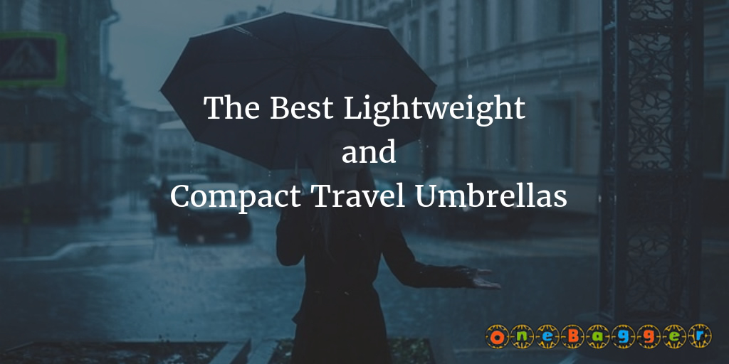The Best Lightweight and Compact Travel Umbrellas in 2021