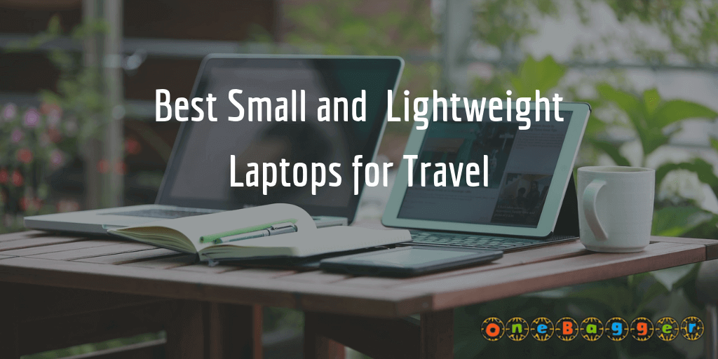Best Small Ultraportable Lightweight Laptops for Travel in 2021