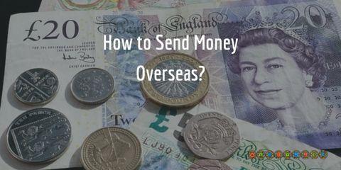 How to Send Money Overseas?