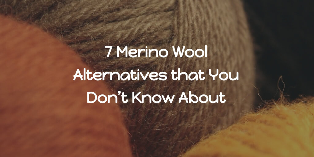 7 Merino Wool Alternatives That You Don't Know About in 2021