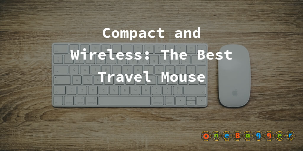 Compact and Wireless: The Best Travel Mouse in 2021