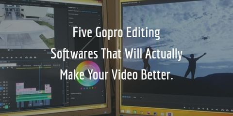 Five Gopro Editing Softwares That Will Actually Make Your Video Better.