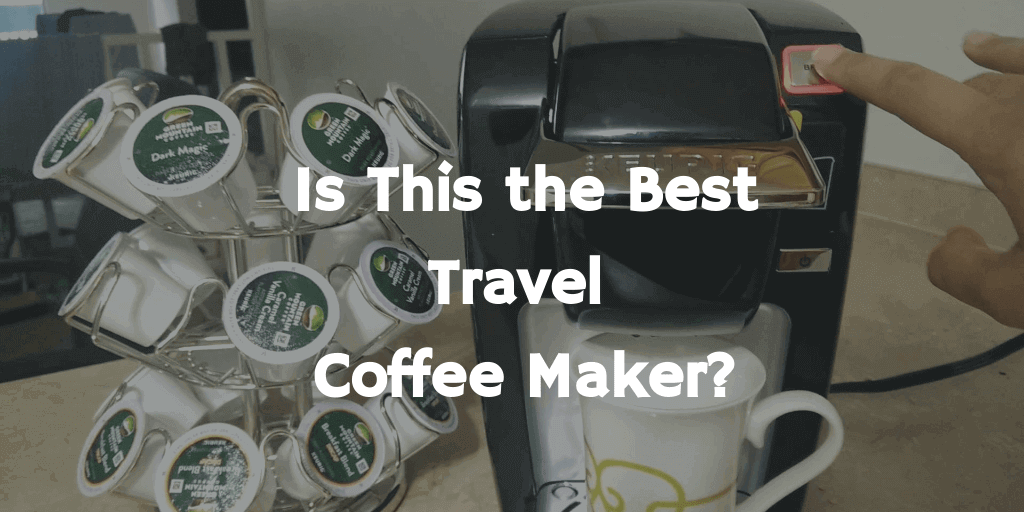 Are You Looking for the Best Travel Coffee Maker? in 2021