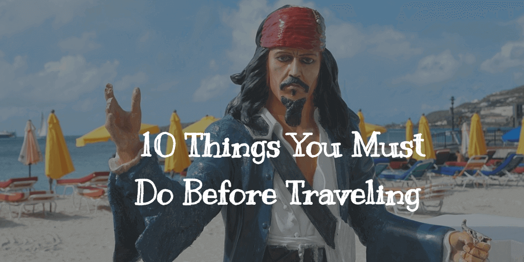 10 Things You Must Do Before Traveling Overseas in 2021