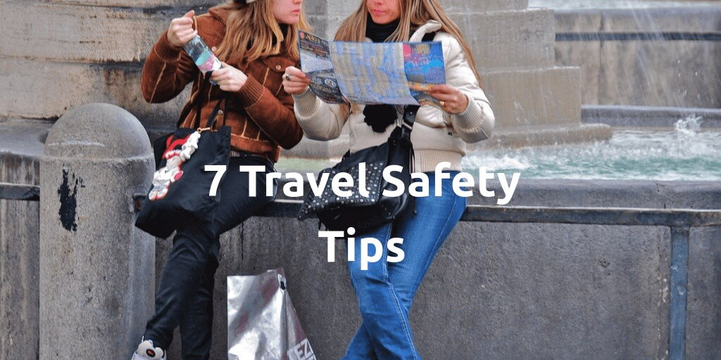 7 Very Simple Tips You Need to Know to Travel Safely in 2021