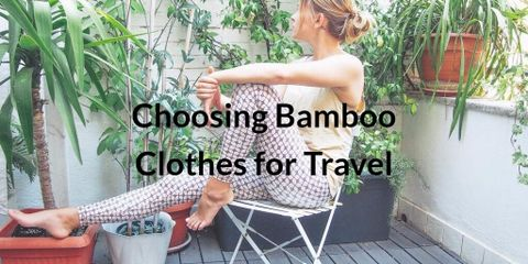 Why You Should Choose Bamboo Clothing for Your Trips