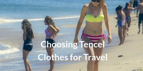Choosing Tencel Fabric Clothes for Travel