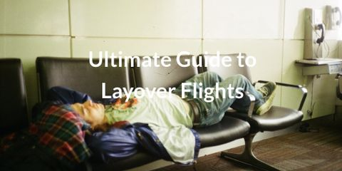 The Ultimate Guide to Layover Flights