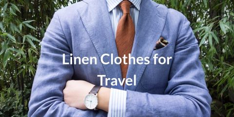 Are Linen Clothes Good Choice for Travel?