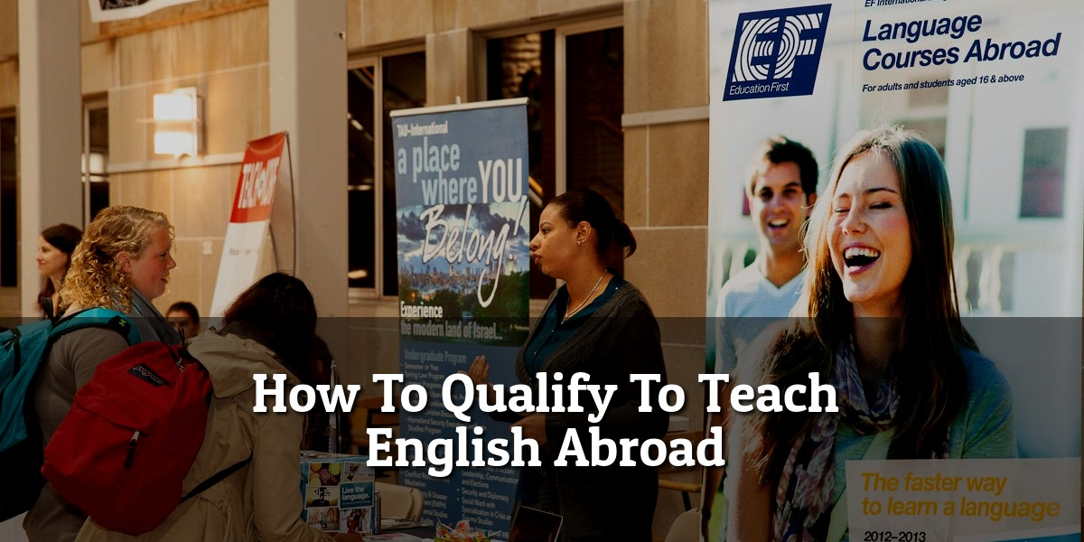 How to Qualify to Teach English Abroad - Straight Answers in 2021