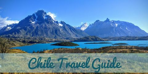 Why You Should Visit Chile – 7 Fascinating Reasons