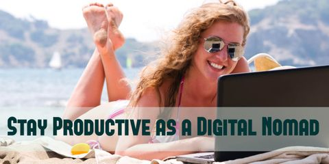 Stay Productive While Traveling: 10 Tips for Digital Nomads