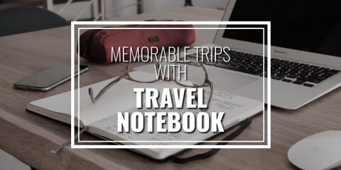 The Best Travel Notebook to Make Your Trips Memorable