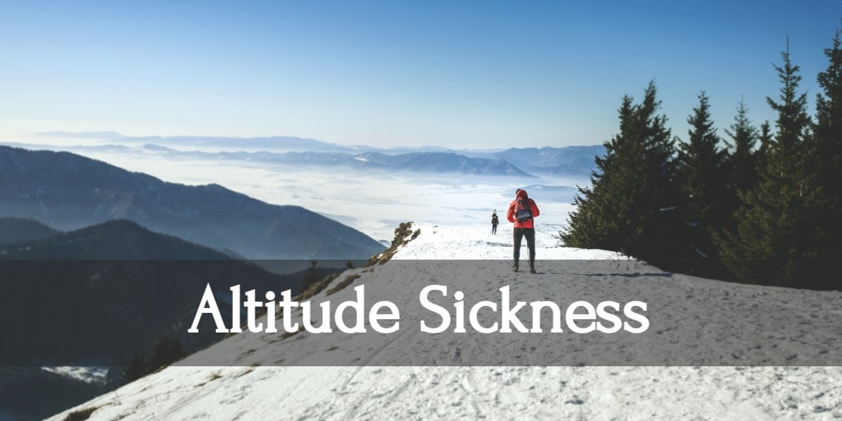Everything You Need to Know About Altitude Sickness in 2021