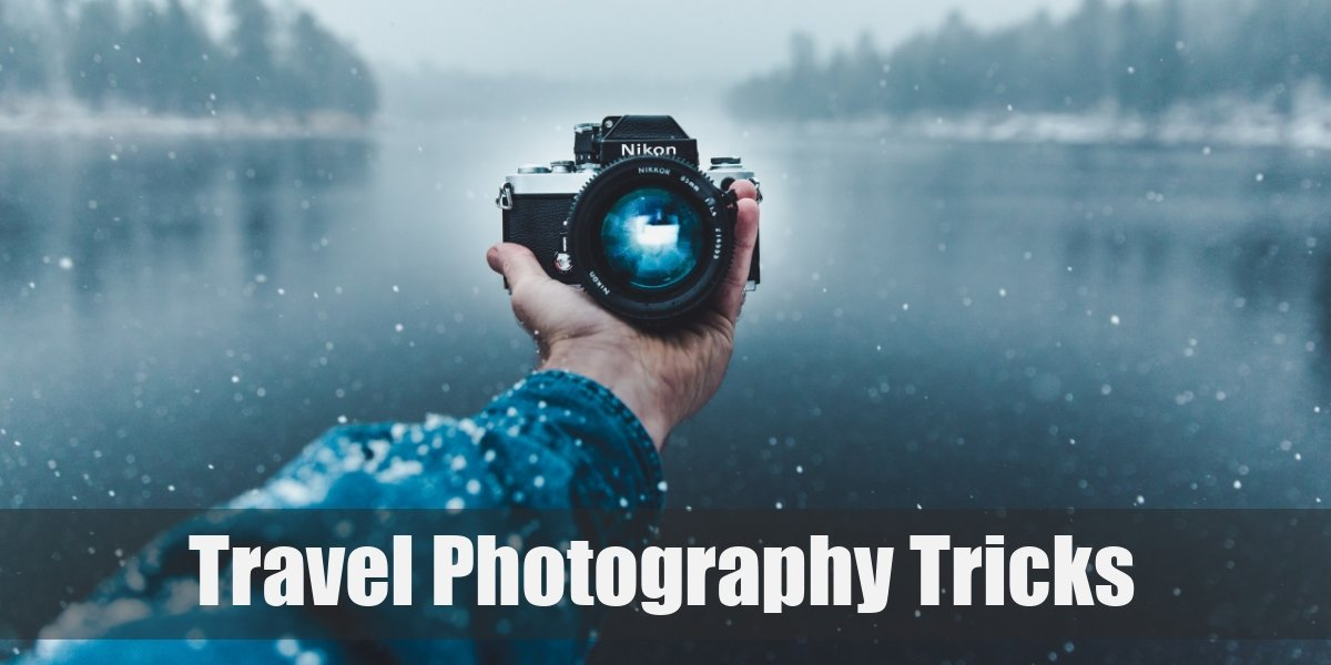 How to Take Your Travel Photography to the Next Level in 2021